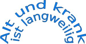 Read more about the article Alt und krank ist langweilig